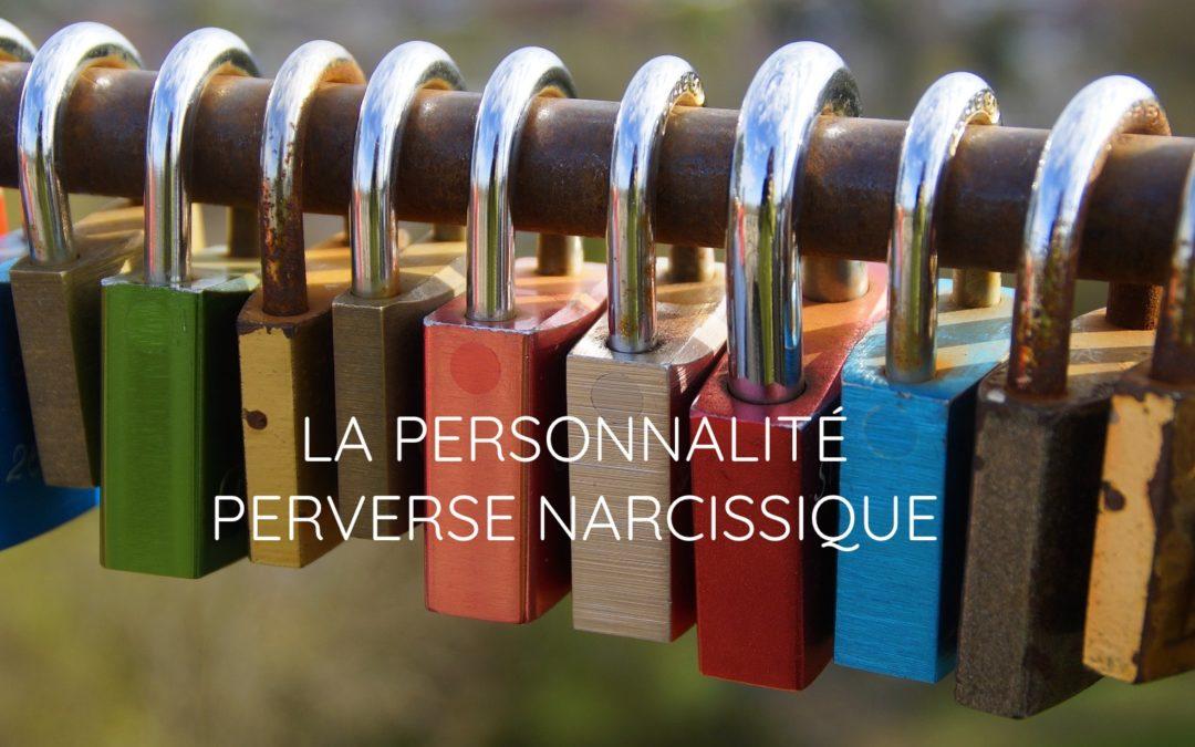 La personnalité perverse narcissique